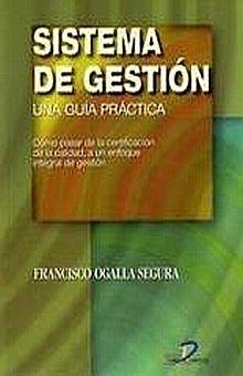SISTEMA DE GESTION. UNA GUIA PRACTICA