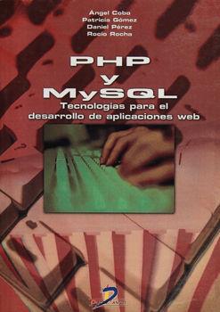 PHP Y MYSQL. TECNOLOGIAS PRA EL DESARROLLO DE APLICACIONES WEB.