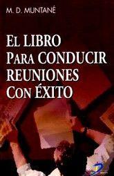 LIBRO PARA CONDUCIR REUNIONES CON EXITO, EL