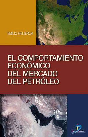 COMPORTAMIENTO ECONOMICO DEL MERCADO DEL PETROLEO, EL