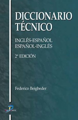 DICCIONARIO TECNICO. INGLES-ESPAÑOL ESPAÑOL-INGLES / 2 ED. / PD.