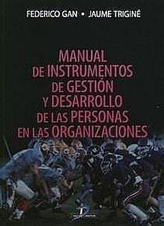 MANUAL DE INSTRUMENTOS DE GESTION Y DESARROLLO DE LAS PERSONAS EN LAS ORGANIZACIONES