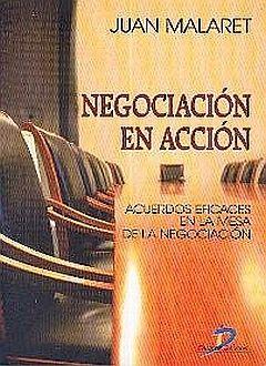 NEGOCIACION EN ACCION. ACUERDOS EFICACES EN LA MESA DE LA NEGOCIACION
