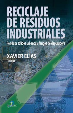 RECICLAJE DE RESIDUOS INDUSTRIALES. RESIDUOS SOLIDOS URBANOS Y FANGOS DE DEPURADORA / 2 ED. / PD. (INCLUYE CD)