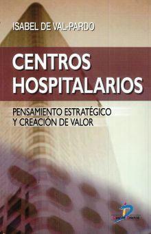 CENTROS HOSPITALARIOS. PENSAMIENTO ESTRATEGICO Y CREACION DE CALOR