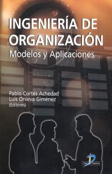 INGENIERIA DE ORGANIZACION. MODELOS Y APLICACIONES