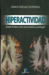 HIPERACTIVIDAD. EXISTE FRONTERA ENTRE PERSONALIDAD Y PATOLOGIA