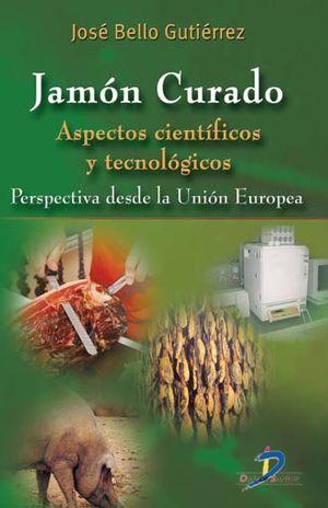 JAMON CURADO. ASPECTOS CIENTIFICOS Y TECNOLOGICOS