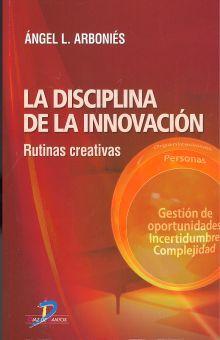 DISCIPLINA DE INNOVACION, LA. RUTINAS CREATIVAS