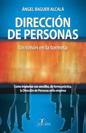 DIRECCION DE PERSONAS. UN TIMON EN LA TORMENTA / 2 ED.