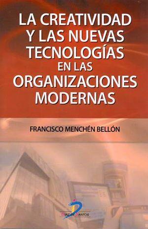 CREATIVIDAD Y LAS NUEVAS TECNOLOGIAS EN LAS ORGANIZACIONES MODERNAS