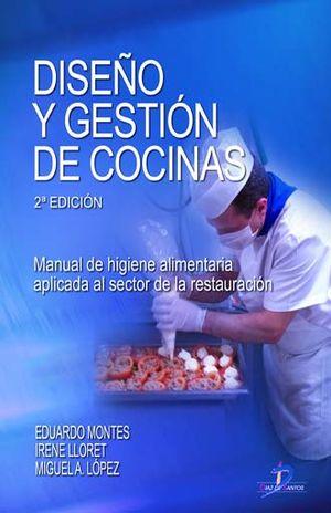 DISEÑO Y GESTION DE COCINAS. MANUAL DE HIGIENE ALIMENTARIA APLICADA AL SECTOR DE LA RESTAURACION / 2 ED.