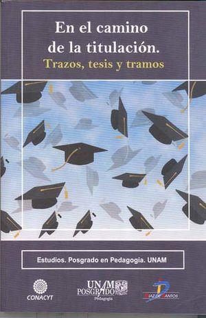 EN EL CAMINO DE LA TITULACION. TRAZOS TESIS Y TRAMOS