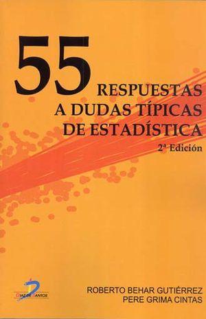 55 RESPUESTAS A DUDAS TIPICAS DE ESTADISTICA / 2 ED.
