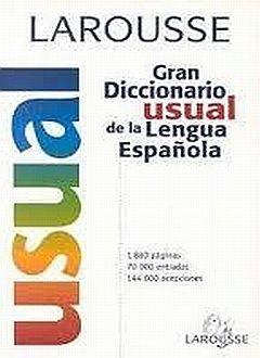LAROUSSE GRAN DICCIONARIO USUAL DE LA LENGUA ESPAÑOLA / 2 ED.