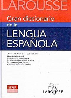 LAROUSSE GRAN DICCIONARIO DE LA LENGUA ESPAÑOLA / 3 ED. / PD. (INCLUYE CD)