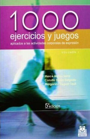 1000 EJERCICIOS Y JUEGOS APLICADOS A LAS ACTIVIDADES CORPORALES DE EXPRESION / 2 VOLS.
