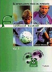 FUTBOL TOTAL EL ENTRENAMIENTO FISICO DEL FUTBOLISTA / 2 VOLS.
