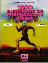 1000 EJERCICIOS DE PREPARACION FISICA / 2 VOLS. / 3 ED.