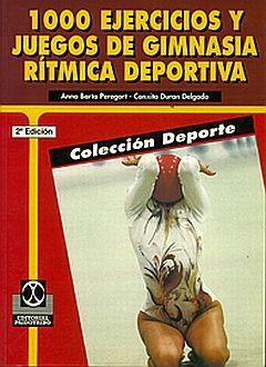 1000 EJERCICIOS Y JUEGOS DE GIMNASIA Y RITMICA DEPORTIVA