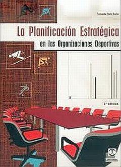 PLANIFICACION ESTRATEGICA EN LAS ORGANIZACIONES DEPORTIVAS, LA
