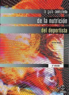 GUIA COMPLETA DE LA NUTRICION DEL DEPORTISTA, LA / 3 ED.