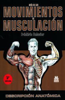 GUIA DE LOS MOVIMIENTOS DE MUSCULACION / 5 ED.