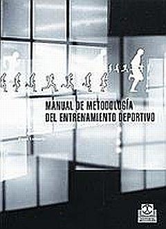 MANUAL DE METODOLOGIA DEL ENTRENAMIENTO DEPORTIVO