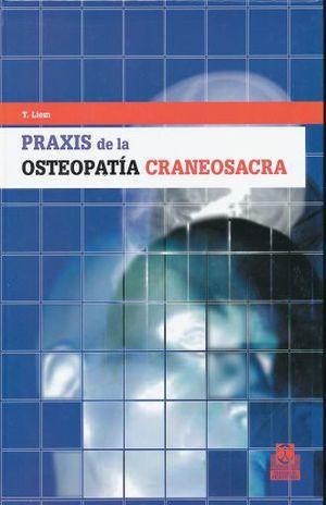 PRAXIS DE LA OSTEOPATIA CRANEOSACRA / PD.