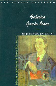 ANTOLOGIA ESENCIAL / FEDERICO GARCIA LORCA