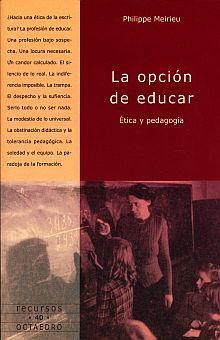 OPCION DE EDUCAR, LA. ETICA Y PEDAGOGIA