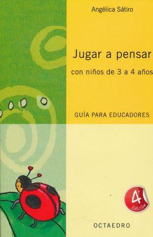 JUGAR A PENSAR CON NIÑOS DE 3 A 4 AÑOS / 4 ED.