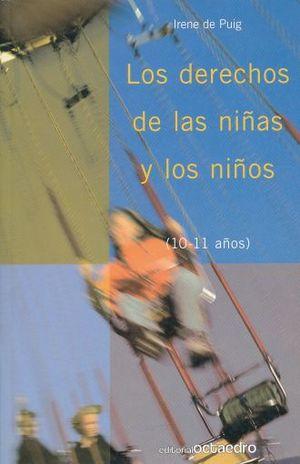 DERECHOS DE LAS NIÑAS Y LOS NIÑOS, LOS. 10 - 11 AÑOS