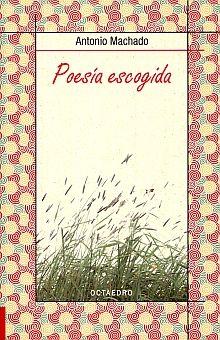 POESIA ESCOGIDA / ANTONIO MACHADO