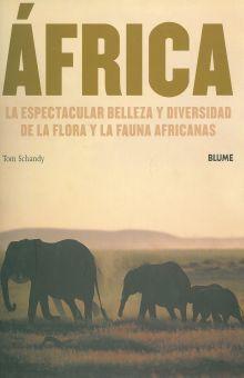 AFRICA. LA ESPECTACULAR BELLEZA Y DIVERSIDAD DE LA FLORA Y LA FAUNA AFRICANAS / PD.