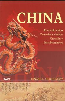 CHINA. EL MUNDO CHINO CREENCIAS Y RITUALES CREACION Y DESCUBRIMIENTOS