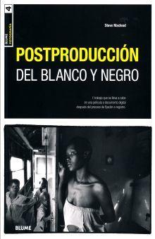 POSTPRODUCCION DEL BLANCO Y NEGRO