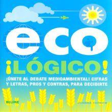 ECOLOGICO. UNETE AL DEBATE MEDIOAMBIENTAL CIFRAS Y LETRAS PROS Y CONTRAS PARA DECIDIRTE