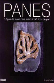 PANES. 5 TIPOS DE MASA PARA ELABORAR 50 TIPOS DE PAN (INCLUYE DVD)