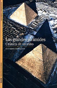 GRANDES PIRAMIDES, LAS. CRONICAS DE UN MITO