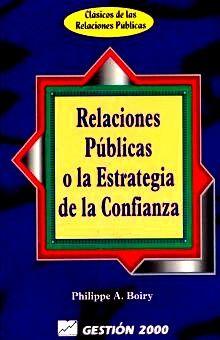 RELACIONES PUBLICAS O LA ESTRATEGIA DE LA CONFIANZA