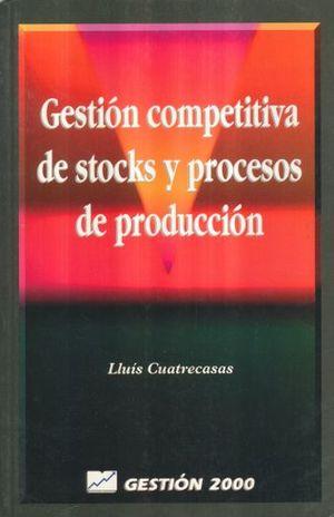 GESTION COMPETITIVA DE STOCKS Y PROCESOS DE PRODUCCION