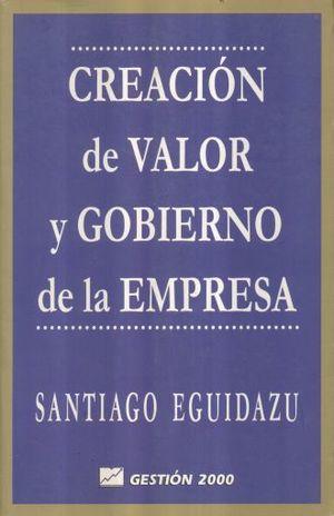 CREACION DE VALOR Y GOBIERNO DE LA EMPRESA