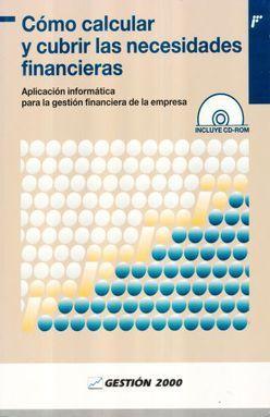 COMO CALCULAR Y CUBRIR LAS NECESIDADES FINANCIERAS (INCLUYE CD)