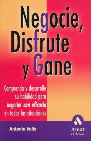 NEGOCIE DISFRUTE Y GANE