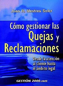 COMO GESTIONAR LAS QUEJAS Y RECLAMACIONES