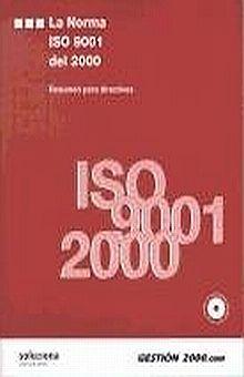 NORMA ISO 9001 DEL 2000, LA. RESUMEN PARA DIRECTIVOS (INCLUYE CD-ROM)