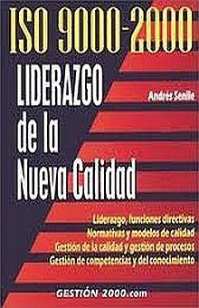 ISO 9000-2000 LIDERAZGO DE LA NUEVA CALIDAD