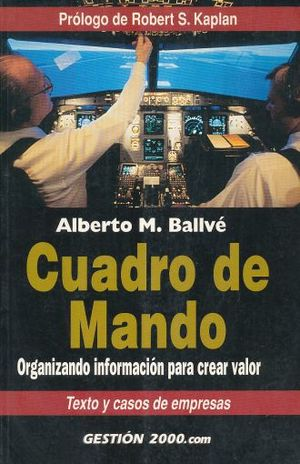 CUADRO DE MANDO. ORGANIZANDO INFORMACION PARA CREAR VALOR