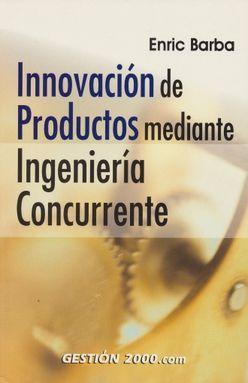 INNOVACION DE PRODUCTOS MEDIANTE INGENIERIA RECURRENTE